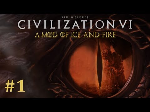 A Civ Of Ice And Fire - Civilization 6 Game Of Thrones MOD// Episode #1 [We Do Not Sow]