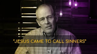 """Jesus Came To Call Sinners"" 6/7/20 Service"