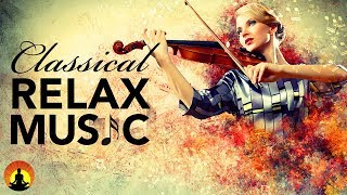 Relaxing Classical Music, Music for Stress Relief, Instrumental Music for Relaxation ♫E016
