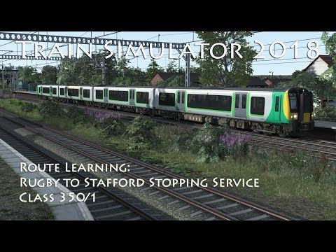 Train Simulator 2018 - Route Learning: Rugby to Stafford Stopping Service (Class 350/1)