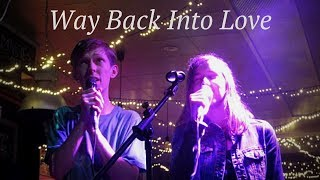 Way Back Into Love (H. Grant & H. Bennett - Music and Lyrics) cover
