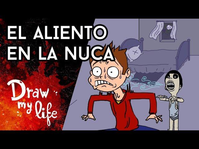 EL ALIENTO EN LA NUCA - Draw My Life