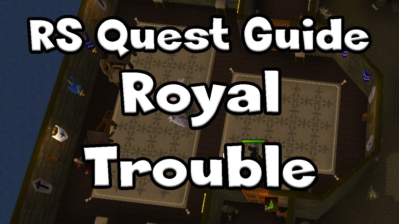 Rs Royal Trouble Guide Runescape Youtube