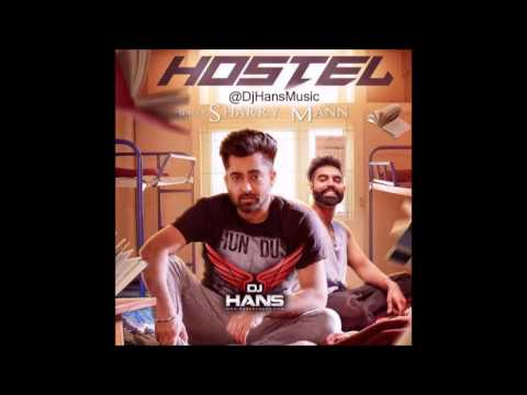 Hostel || Sharry Mann || Dj Hans || Remix || Latest Song