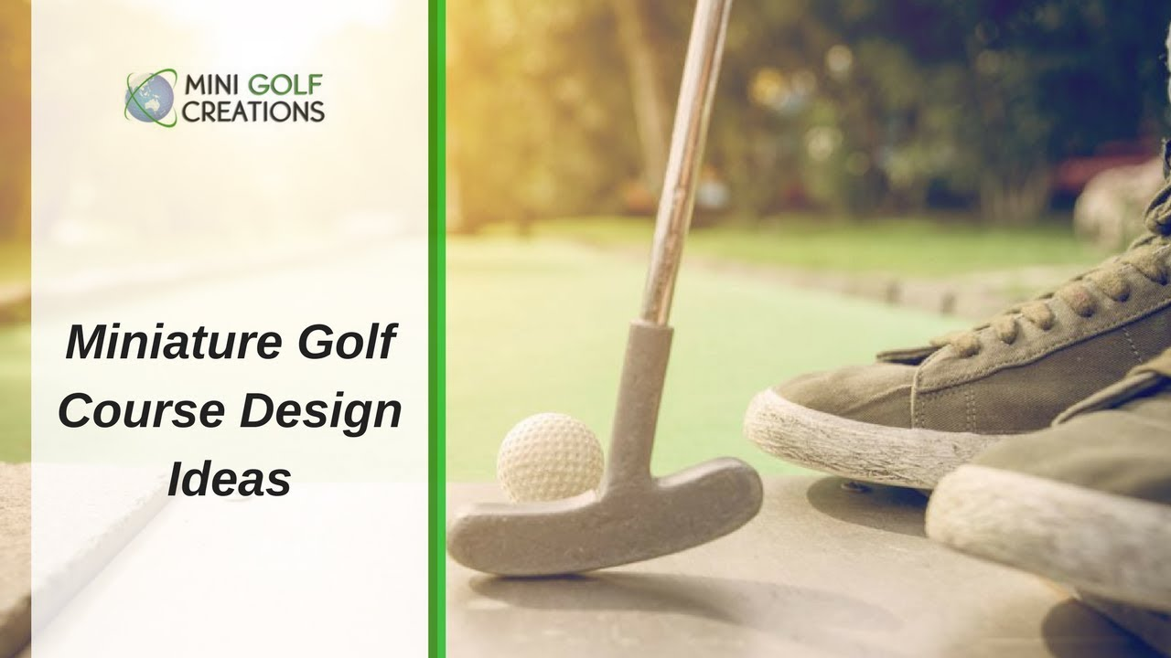 Miniature Golf Course Design Ideas Australia, South East Asia - YouTube