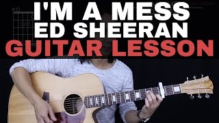 I& 39 m A Mess Guitar Tutorial Ed Sheeran Guitar Lesson Studio Version Easy Chords Guitar Cover