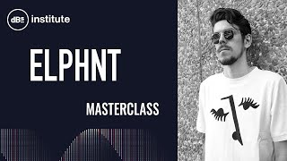 Masterclass | ELPHNT Sparking Creativity and Generating Ideas in Ableton Live