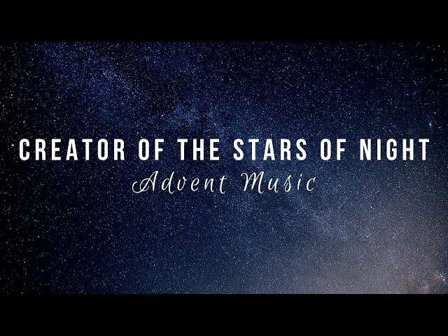 Advent Songs 2019: Creator of the Stars of Night (A Priest and a Piano)