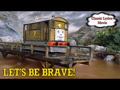 TTTESong : Let's Be Brave (Classic Remake + Lyrics)