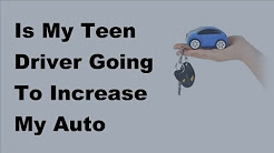 2017 Car Insurance FAQs  | My Teen Driver Going To Increase My Auto Insurance Rates