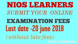 NIOS LEARNERS SUBMIT YOUR EXAMINATION FEES