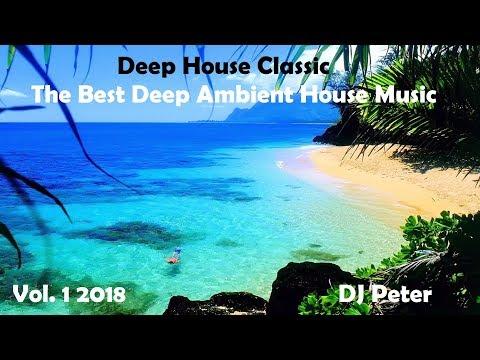 Deep House Classic Vol 1 2018 -  DJ Peter