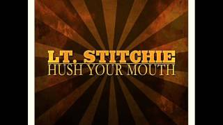 Lt  Stitchie - Hush Your Mouth (@kingstitchie)