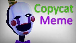 [OLD] - Copycat - (Meme)