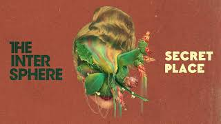 The Intersphere - Secret Place (Official Audio)