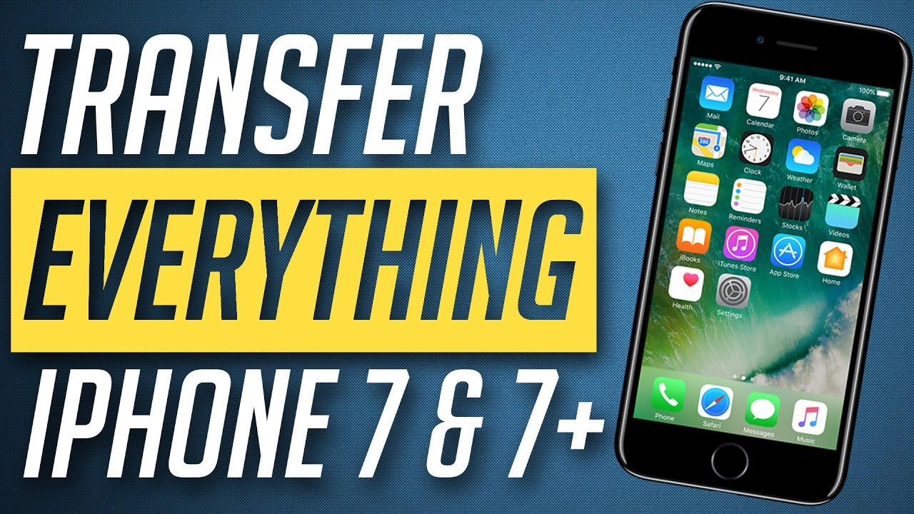how to transfer everything from one iphone to another how to transfer everything from iphone to iphone 7 21419