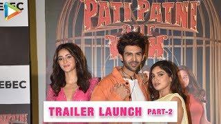 Pati Patni Aur Woh Trailer Launch - Media Interaction | Kartik Aaryan | Bhumi | Ananya