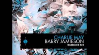 Charlie May  & Barry Jamieson  - Homecoming (Sasha & Dimitri Nakov Remix)