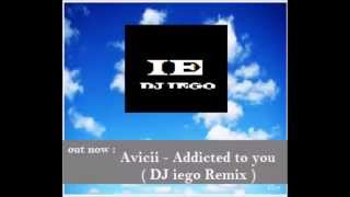 Avicii- addicted to you (DJ iego Remix) Resimi