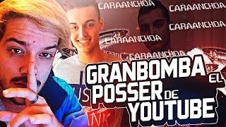 Granbomba, EL POSSER DE YT ft. CARA ANCHOA.
