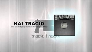 Kai Tracid - Life is too short (Kenji Ogura vs. Melanie Di Tria RMX)