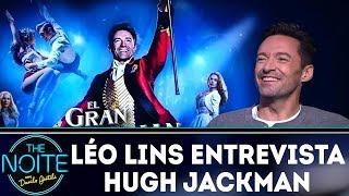Léo Lins entrevista Hugh Jackman | The Noite (18/12/17)