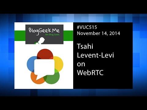 #VUC515 Tsahi Levent-Levi on WebRTC