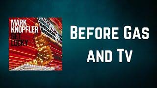 Mark Knopfler - Before Gas and Tv (Lyrics)
