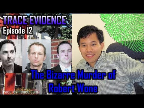 Trace Evidence - 012 - The Bizarre Murder of Robert Wone
