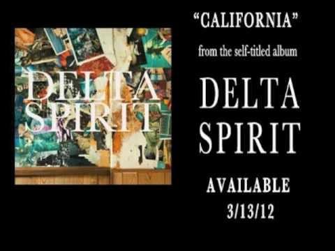 Delta Spirit - California