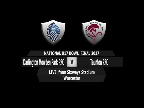 National U17 Bowl Final 2017: Darlington Mowden Park RFC Vs Taunton RFC