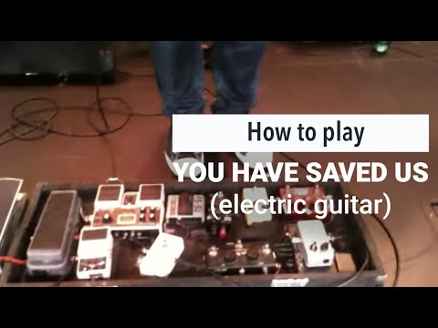 """Paul Baloche - How to play """"You Have Saved Us"""" electric guitar with Ben Gowell"""