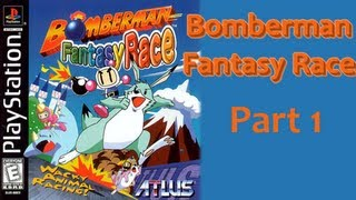 Bomberman Fantasy Race - Part 1 of 2
