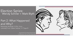 Mark Blyth and Wendy Schiller - Election 2016: What Happened and Why?