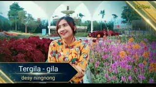 Download TERGILA - GILA (music cover by Desy Ningnong)