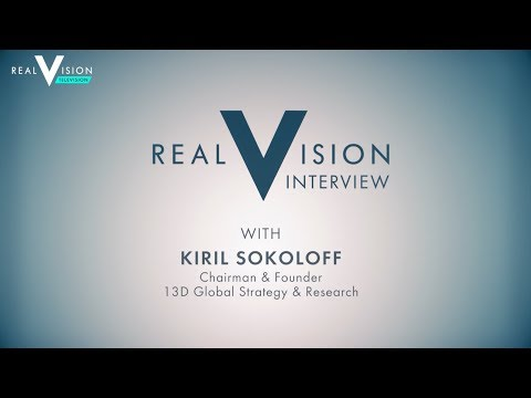 Kiril Sokoloff's Big Picture | Founder and Chairman of 13D Global Strategy & Research on Real Vision