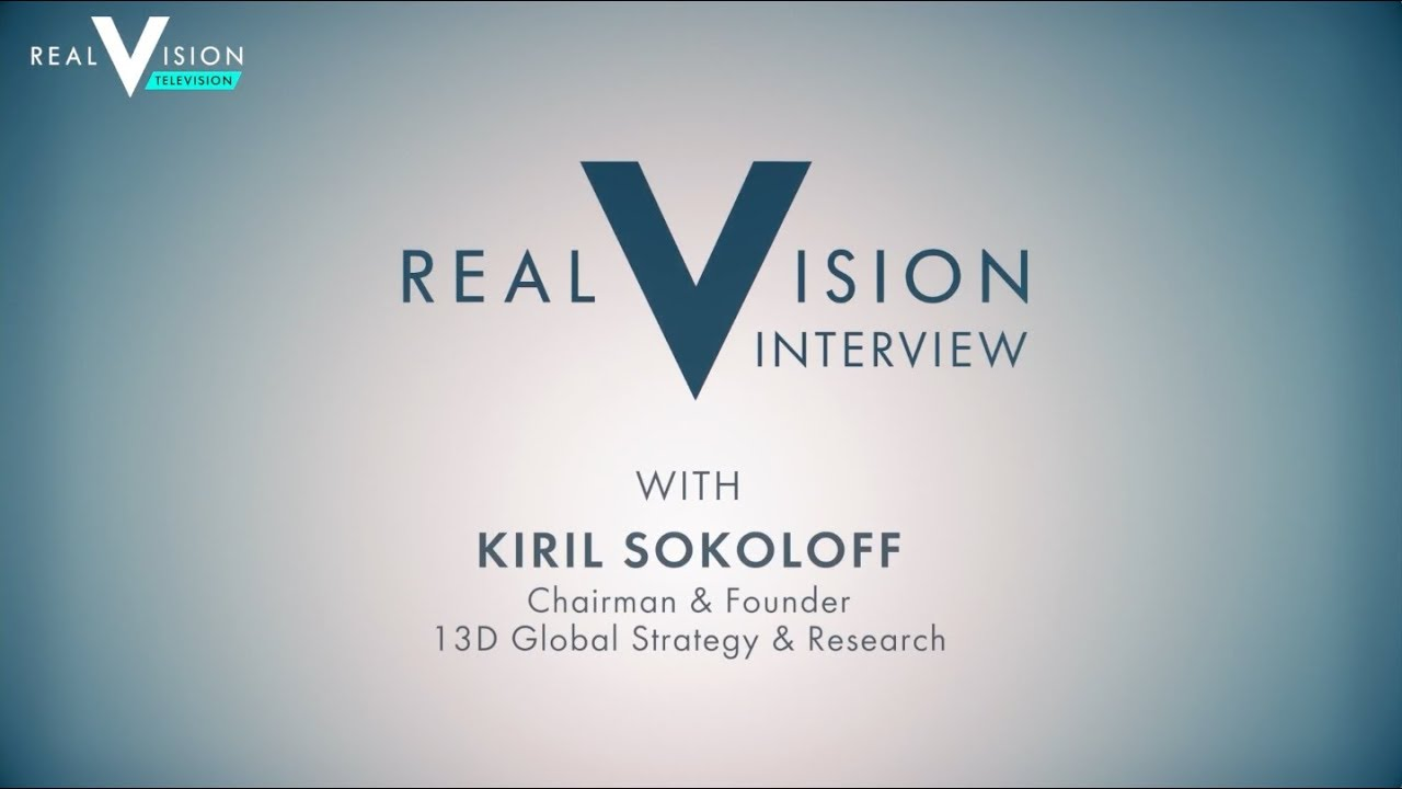 13D / Interview with Kiril Sokoloff on Real Vision