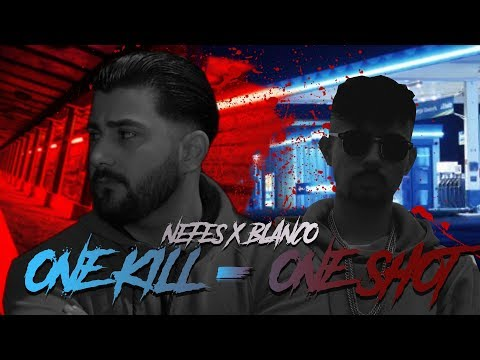 NEFES feat. BLANCO - ONE KILL ONE SHOT (prod. by DT Production)