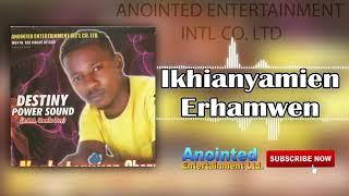 Uwelu Boy - Ikhianyamien Erhamwen (Benin Music  Audio)