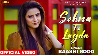 Sohna Tu Lagda(Official ) Raashi Sood| Navi Ferozpurwala |Hiten