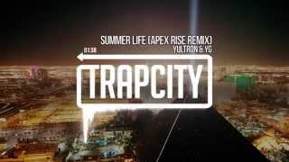 Yultron  YG   Summer Life Apex Rise Remix