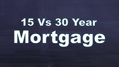 15 VS 30 Year Mortgage