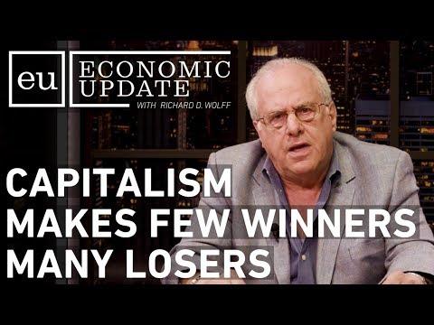 Economic Update: Capitalism Makes Few Winners Many Losers