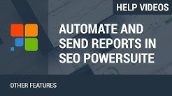 37. Automate and Deliver SEO Reports in SEO PowerSuite
