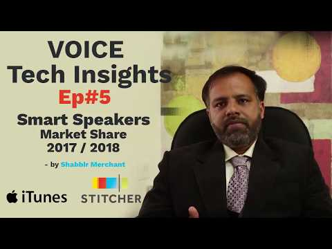 Voice Tech Insights Ep#5 Smart Speakers Market Share 2017 - 2018 Mp3
