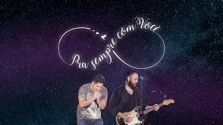 Jorge & Mateus - Pra Sempre Com Você - [Como Sempre Feito Nunca] (Vídeo Oficial)