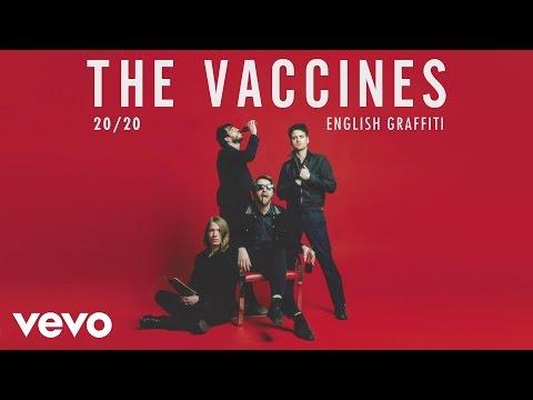 The Vaccines - 20 / 20 (Audio)