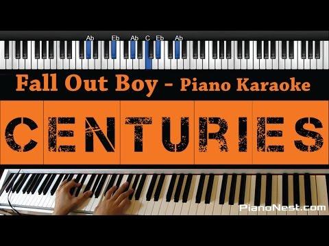 Fall Out Boy - Centuries - Piano Karaoke / Sing Along