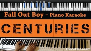 Fall Out Boy - Centuries - Piano Karaoke / Sing Along