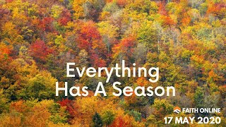 17 May 2020 | Everything Has A Season | Rev. Lindsey Lui | Faith Assembly of God Church